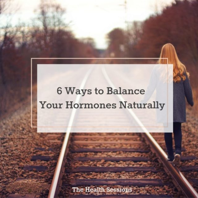 6 Ways to Balance Your Hormones Naturally | The Health Sessions
