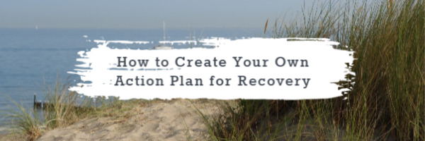 How to Create Your Own Action Plan for Recovery | The Health Sessions