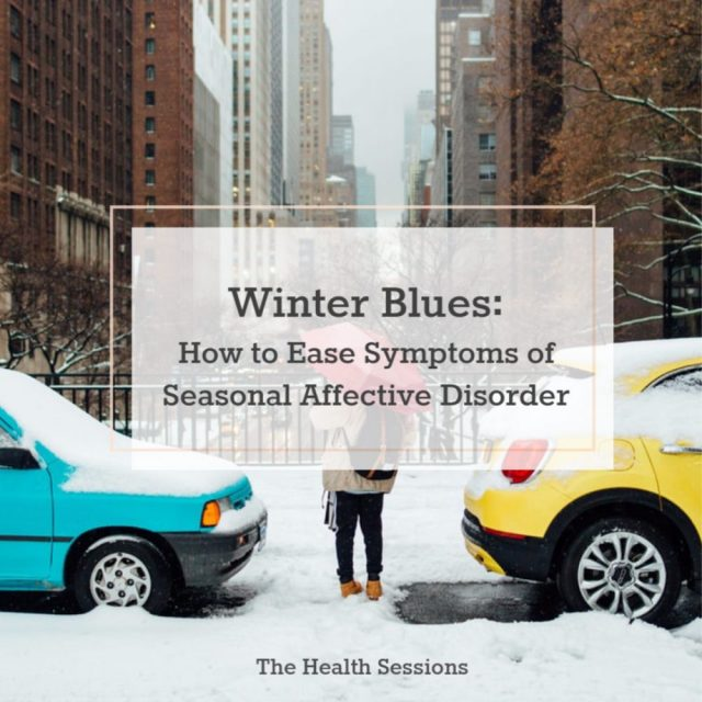 Beat the Winter Blues: 7 Self-Help Tips to Ease Seasonal Affective Disorder | The Health Sessions