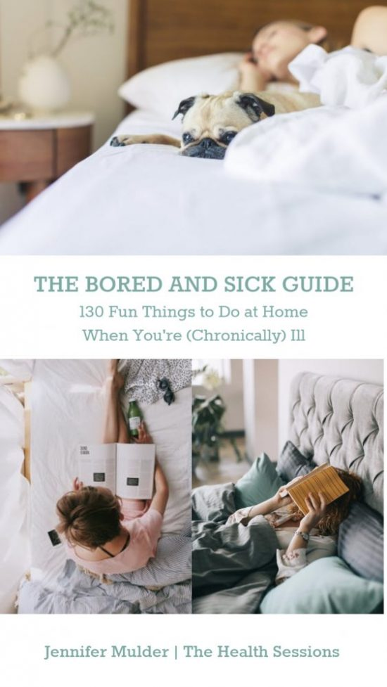 The Bored and Sick Guide: 130 Fun Things to Do at Home When You're (Chronically) Ill | The Health Sessions