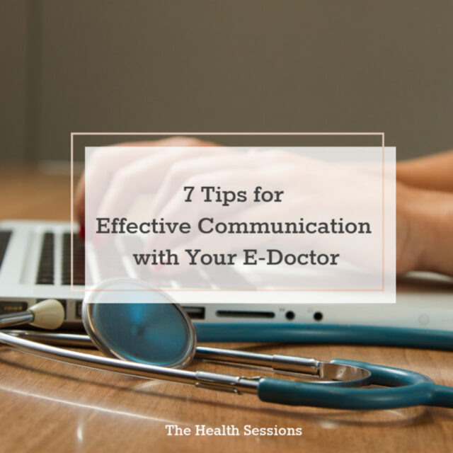 7 Tips for Effective Communication with Your E-Doctor | The Health Sessions