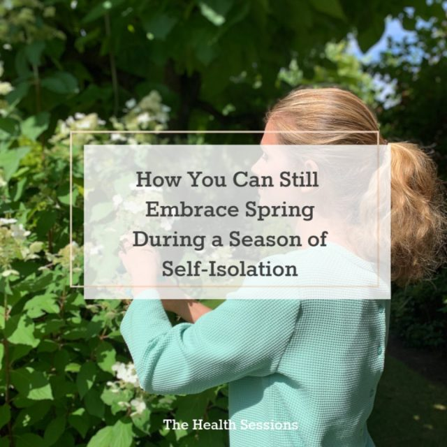 30 Ideas to Get That Spring Feeling During a Season of Self-Isolation | The Health Sessions