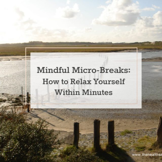 Mindful Micro-Breaks: How to Recharge Yourself Within Minutes | The Health Sessions