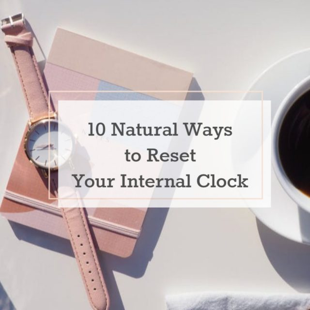 How to Reset Your Internal Clock | The Health Sessions