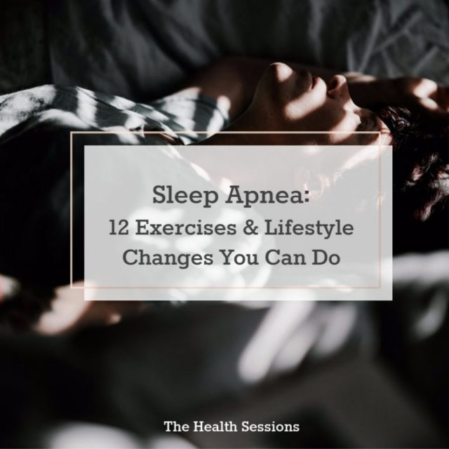 12 Sleep Apnea Exercises and Lifestyle Changes for a Healthier and Happier You | The Health Sessions