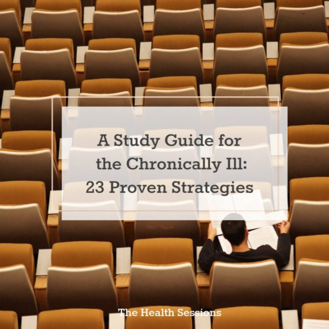 A Study Guide for the Chronically Ill: 23 Proven Strategies | The Health Sessions