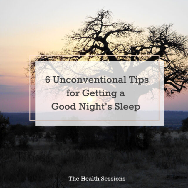 6 Unconventional Tips for Getting a Good Night's Sleep | The Health Sessions