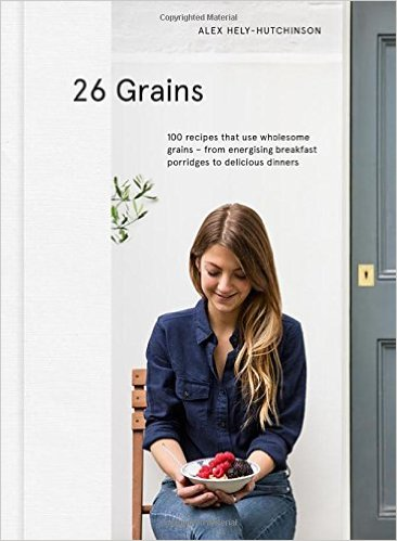 10 Must-Have Cookbooks for Healthy Food Lovers: 26 Grains | The Health Sessions