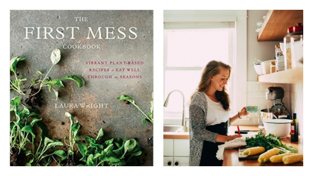 7 Healthy Cookbooks You Need in Your Kitchen (Now): The First Mess Cookbook by Laura Wright | The Health Sessions
