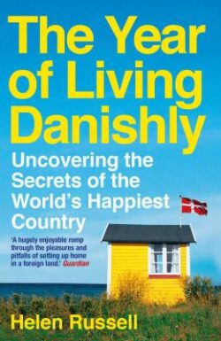 Armchair Journey: The Year of Living Danishly by Helen Russell | The Health Sessions