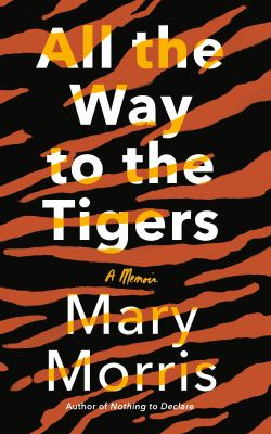 Armchair Journey: All the Way to the Tigers by Mary Morris | The Health Sessions