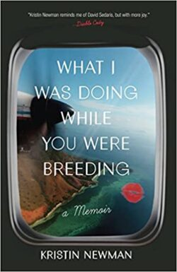 Armchair Journey: What I Was Doing While You Were Breeding by Kristin Newman | The Health Sessions