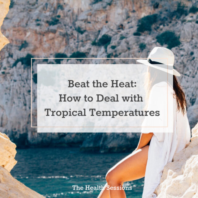 Beat The Heat: How to Deal with Tropical Temperatures (When You're Ill) | The Health Sessions