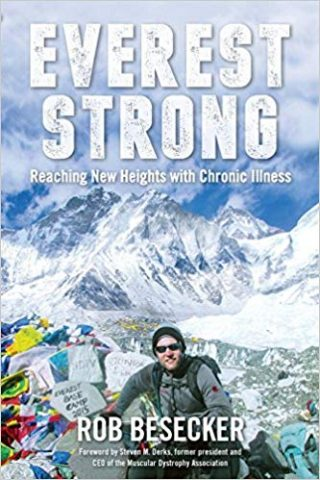 True Stories about Overcoming Illness: Everest Strong by Rob Besecker | The Health Sessions