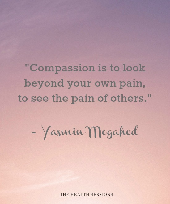 Compassion Quotes: Yasmin Mogahed | The Health Sessions