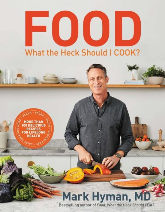 7 Cookbooks to Kickstart Your Healthy Lifestyle: 'Food: What the Heck Should I Cook?' from Dr. Mark Hyman | The Health Sessions