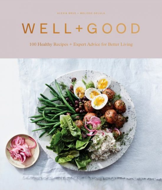 7 Cookbooks to Kickstart Your Healthy Lifestyle: Well+Good Cookbook from Alexia Brue and Melisse Gelula | The Health Sessions