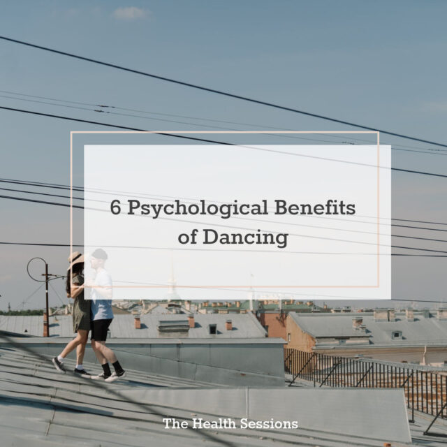 6 Psychological Benefits Of Dancing | The Health Sessions