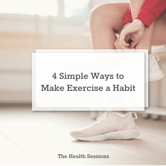 4 Simple Ways to Make Exercise a Habit | The Health Sessions