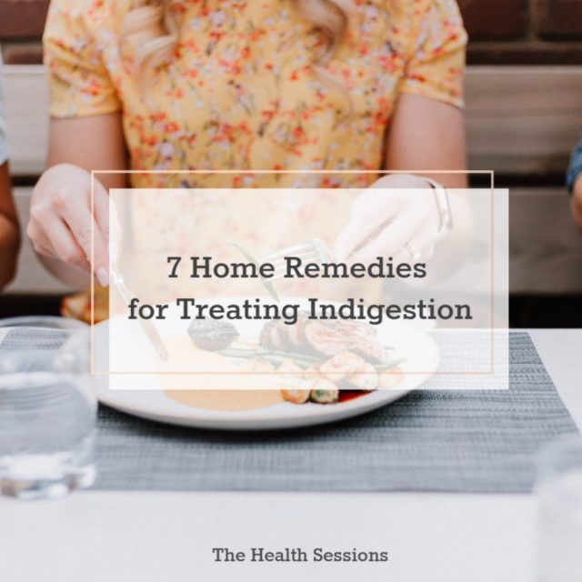 7 Best Home Remedies for Treating Indigestion | The Health Sessions