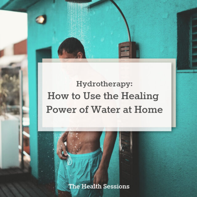 Hydrotherapy: How to Experience the Healing Power of Water at Home | The Health Sessions