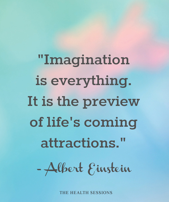 All in Your Mind: 17 Quotes About the Power of Imagination | The Health Sessions