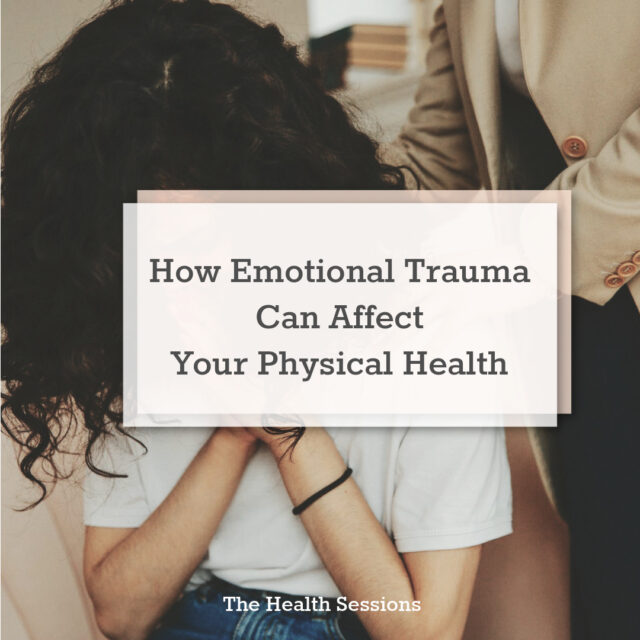 The Nuance of Trauma: Why It's So Important to Treat Unhealed Trauma | The Health Sessions