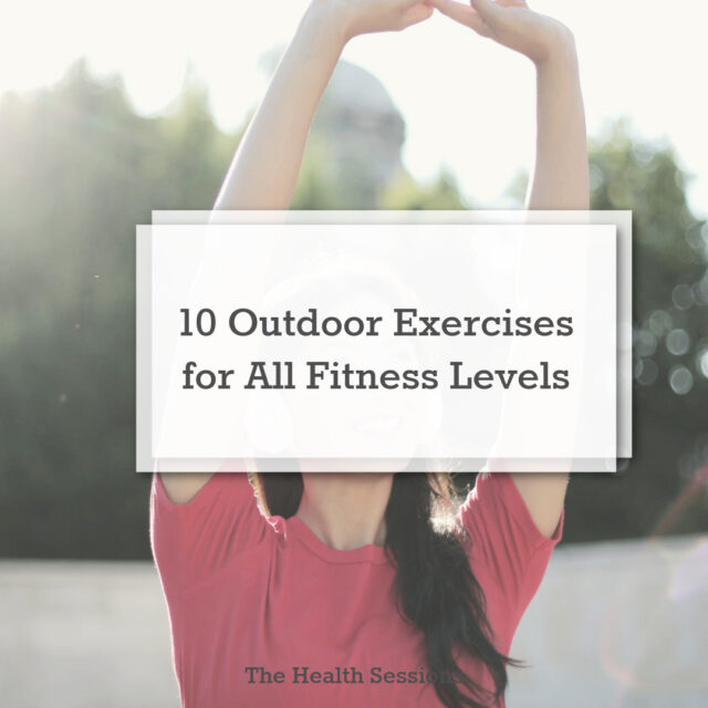 10 Outdoor Exercises for All Fitness Levels | The Health Sessions
