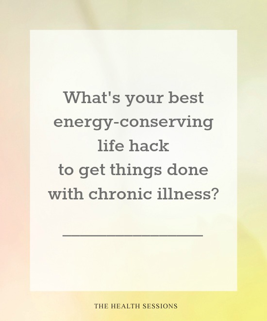 The Ultimate Guide to Getting Things Done with Chronic Illness | The Health Sessions