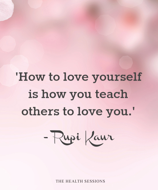 It All Starts With You: 11 Radical Self Love Quotes   The Health Sessions