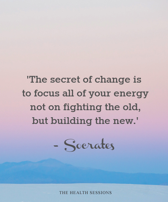 13 Transformative Quotes about Change | The Health Sessions