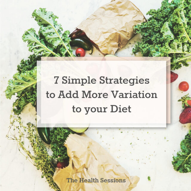 7 Stress-Free Strategies to Add More Variation to Your Diet | The Health Sessions