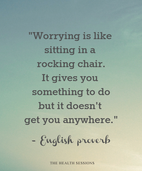 12 Stress-Busting Quotes to Help You Stop Worrying | The Health Sessions