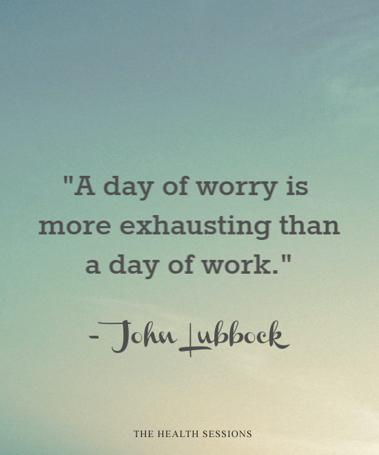 12 Stress-Busting Quotes to Help You Stop Worrying   The Health Sessions