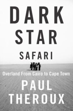 Armchair Journey: Dark Star Safari by Paul Theroux | The Health Sessions