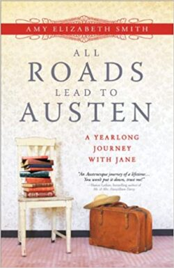 Armchair Journey: All Roads Lead to Austen by Amy Smith | The Health Sessions